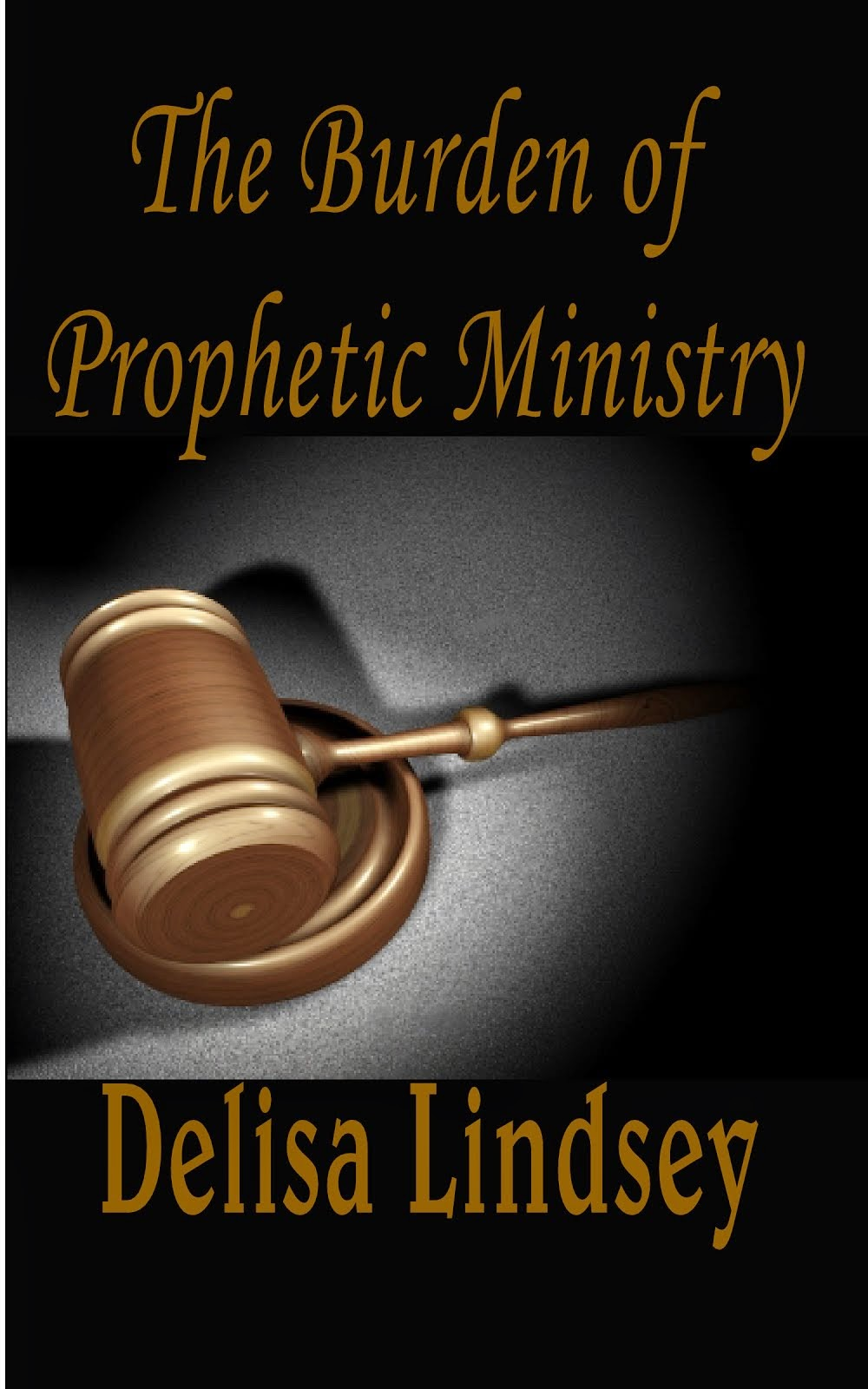 The Burden of Prophetic Ministry $6.99