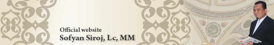 Kumpulan Tulisan Ust. Sofyan Siroj, Lc, MM