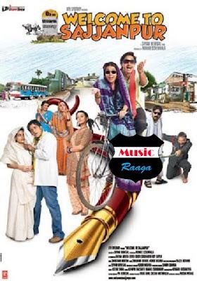 Welcome To Sajjanpur hindi mp3 songs