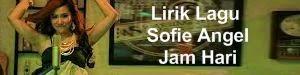 Lirik Lagu Sofie Angel - Jam Hari