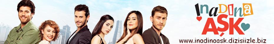 İnadına Aşk Dizisi izle , İnadına Aşk Son Bölüm, İnadına Aşk Canlı izle Fox Tv