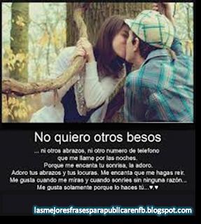 Frases De Amor: No Quiero Otros Besos Ni Otros Abrazos Ni Otro Número De Teléfono