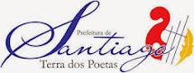 Prefeitura de Santiago, Terra dos Poetas