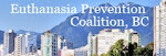 Euthanasia Prevention Coalition BC, Canada