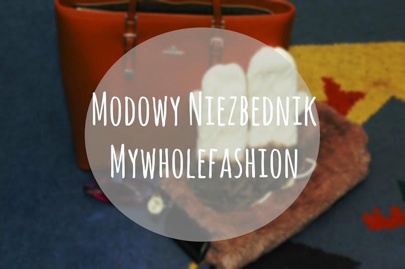 `Modowy niezbędnik Mywholefashion