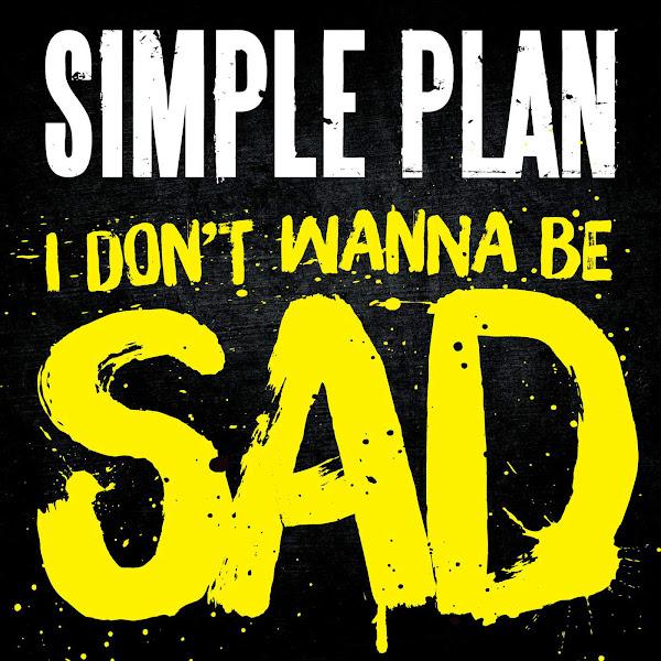 Simple Plan - I Don't Wanna Be Sad - Single Cover