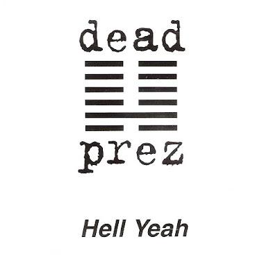 Dead Prez – Hell Yeah (VLS) (2004) (FLAC + 320 kbps)