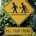 Teman yang bisa membunuhmu..