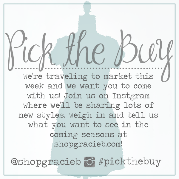 Tell us what you want to see from #ShopGracieB for the upcoming fall & winter collections. #PickTheBuy