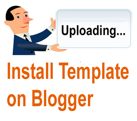 How To Upload a Custom Template in Blogger