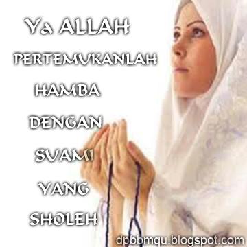 Doa Mohon Diberi Suami Yang Sholeh   KUMPULAN DP BBM