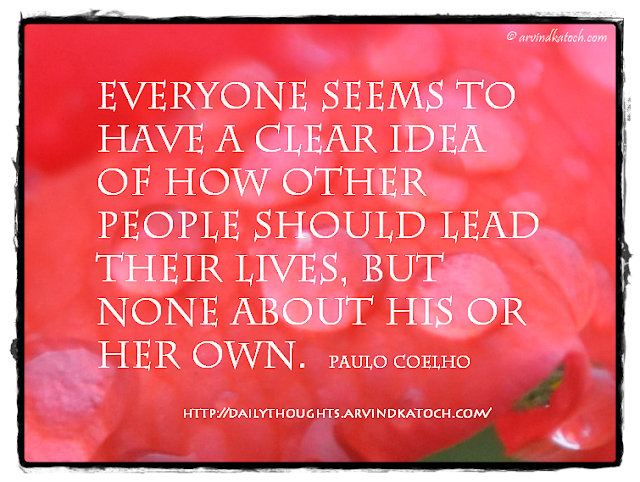 Daily Thought, Paulo Coelho, Idea, lives, lead, Own,