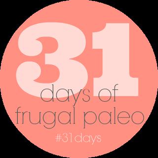 31 Days of Frugal Paleo via @labride