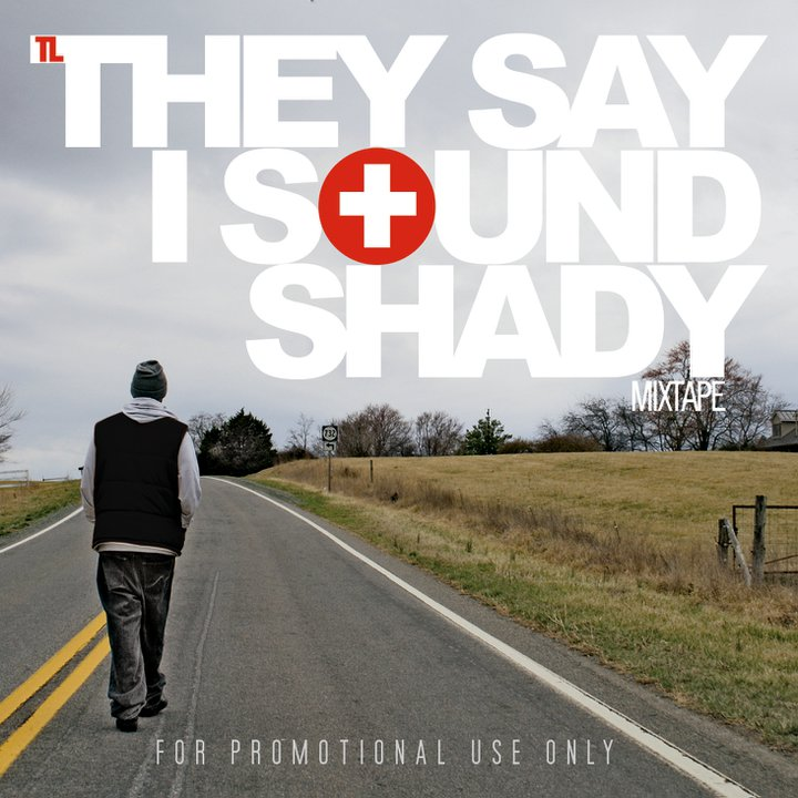 They Say I Sound Shady Mixtape - TL 2011 english christian album download