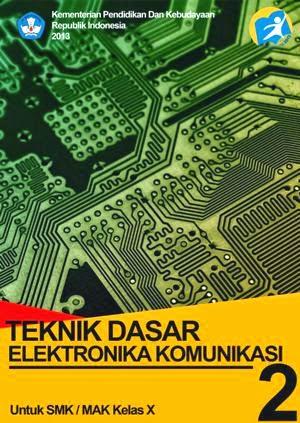 http://bse.mahoni.com/data/2013/kelas_10smk/Kelas_10_SMK_Teknik_Dasar_Elektronika_Komunikasi_2.pdf
