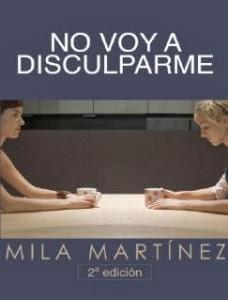 http://4.bp.blogspot.com/-NvkBstMK8h8/UnEWkcvDYPI/AAAAAAAAADA/8LgUcZeTK6E/s1600/no-voy-a-disculparme-mila-martinez-228x300.jpg