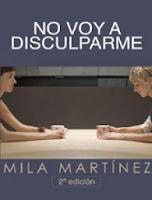 http://algoinesperat.blogspot.com.es/2013/10/no-voy-disculparme-mila-martinez.html