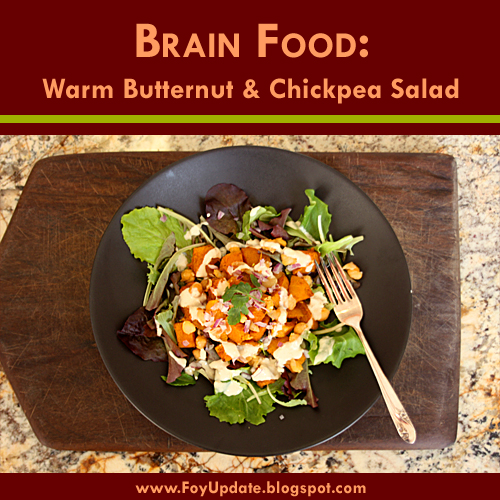 Foy Update: Brain Food: Warm Butternut Chickpea Salad - Recipe