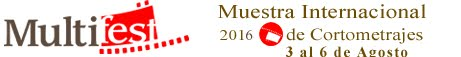 "Muestra Internacional de Cortometrajes ""Multifest"""