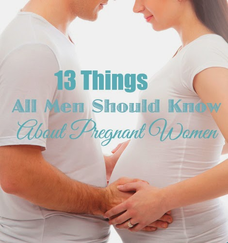 Things All Men Should Know About Pregnant Women