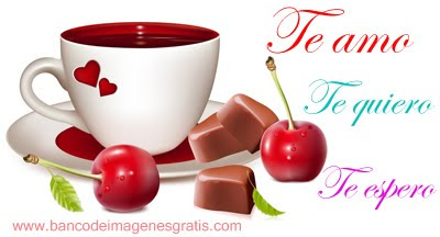 Te amo. Te quiero. Te espero. Taza con cerezas, chocolates y corazones. Imgenes para compartir en las redes sociales como facebook, google+ y twitter