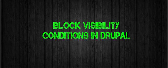 Block Visibility Conditions in Drupal