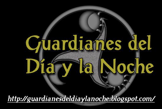 GUARDIANES DEL DIA Y LA NOCHE