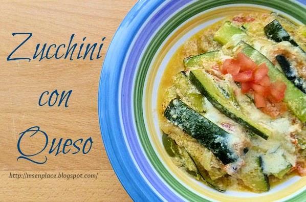 Zucchini con Queso | Ms enPlace
