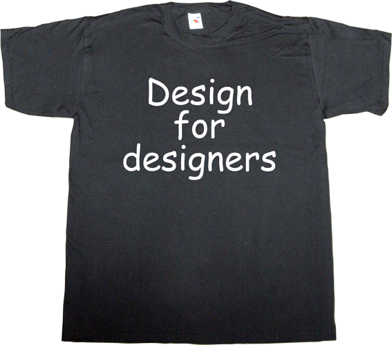 design designer graphic design fun irony comic sans t-shirt ephemeral-t-shirts