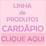 LINHA DE PRODUTOS - CARDÁPIO
