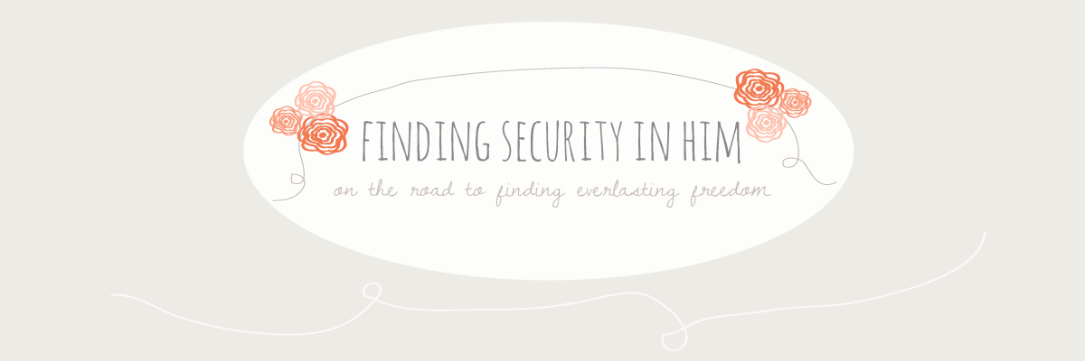 Finding Security In Him