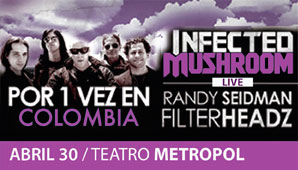 Work Da Party. Infected Mushroom 30 / Abril / 2013 Bogota