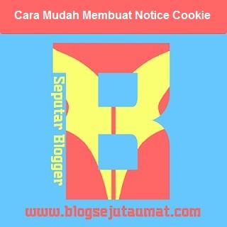 Cara Mudah Membuat Peringatan Notice Cookies pada Blog atau Website