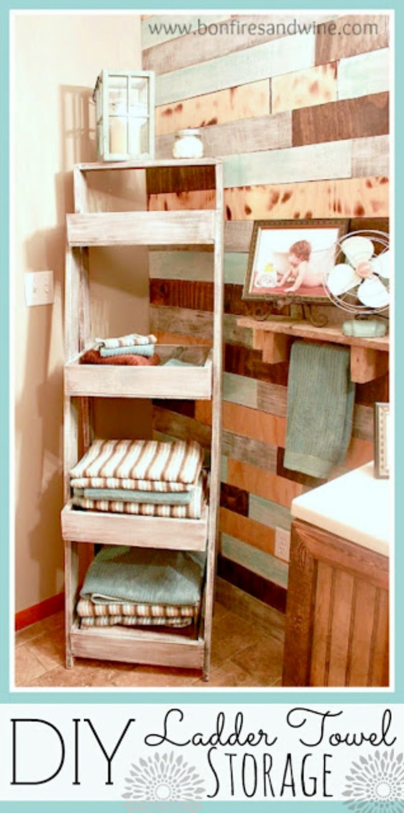 Bonfires and wine diy ladder towel storage for Bathroom towel storage