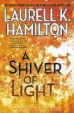 Shiver of Light - Laurell K. Hamilton