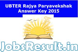 UBTER Rajya Paryavekshak Answer Key 2015