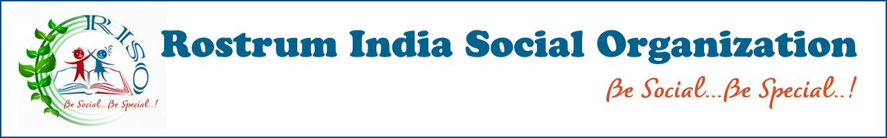 ROSTRUM INDIA SOCIAL ORGANIZATION (RISO)