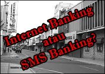 Kelebihan dan Kekurangan Internet Banking dan SMS Banking