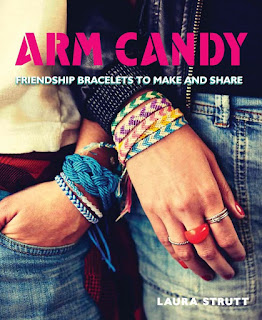 Arm Candy: Friendship Bracelets to Make and Share