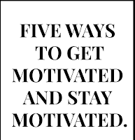 5 Great Ways To Get Motivated