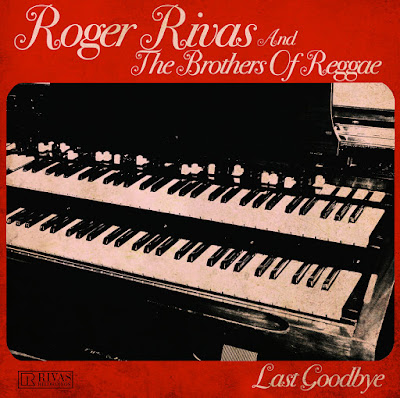 ROGER RIVAS AND THE BROTHERS OF REGGAE - Last Goodby (2015)
