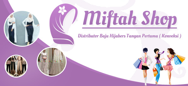 Miftah Shop SUPPLIER TANGAN PERTAMA BAJU GAMIS SYARI ONLINESHOP  ( KONVEKSI GAMIS SYARI )