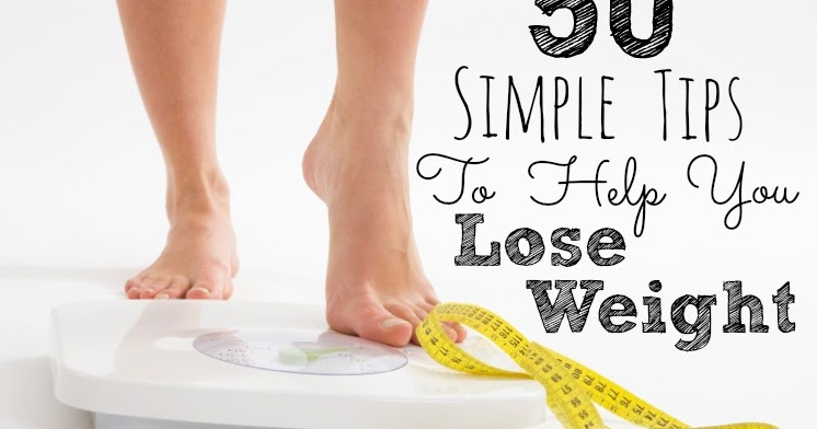 Today's Taste: 50 Simple Tips to Help You Lose Weight