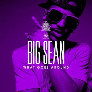 Big Sean - What Goes Around Lyrics