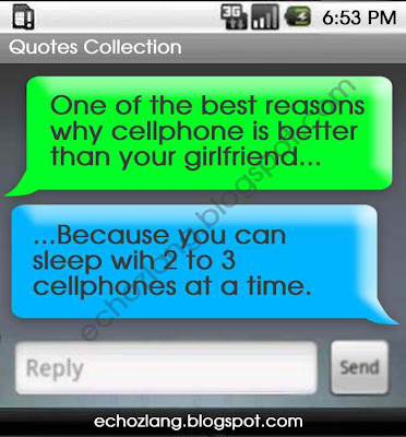 One of the best reasons why cellphone is better than your girlfriend