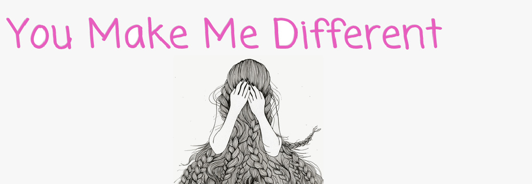 You Make Me Different