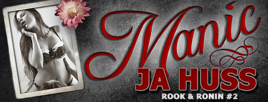 GIVEAWAY: MANIC: Rook and Ronin by JA huss