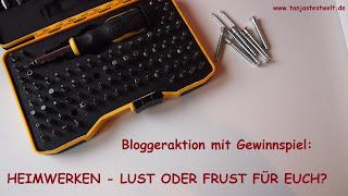 Bloggeraktion - Heimwerken – Lust oder Frust?