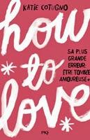 http://loisirsdesimi.blogspot.fr/2014/10/how-to-love-katie-cotugno.html