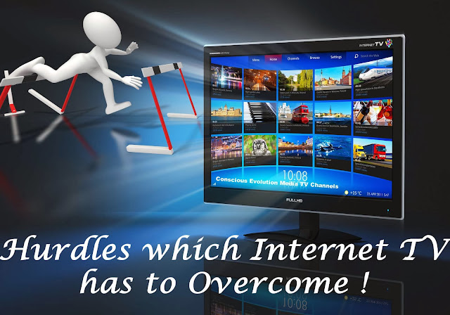 Hurdles That Internet Television Has To Overcome To Draw In New Users !